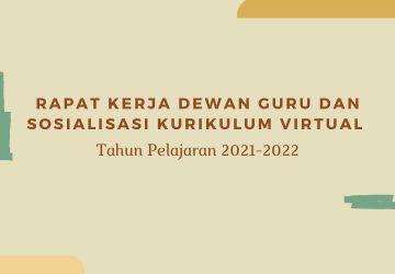 Rapat Kerja Dewan Guru dan Sosialisasi Kurikulum Virtual Tahun Pelajaran 2021/2022